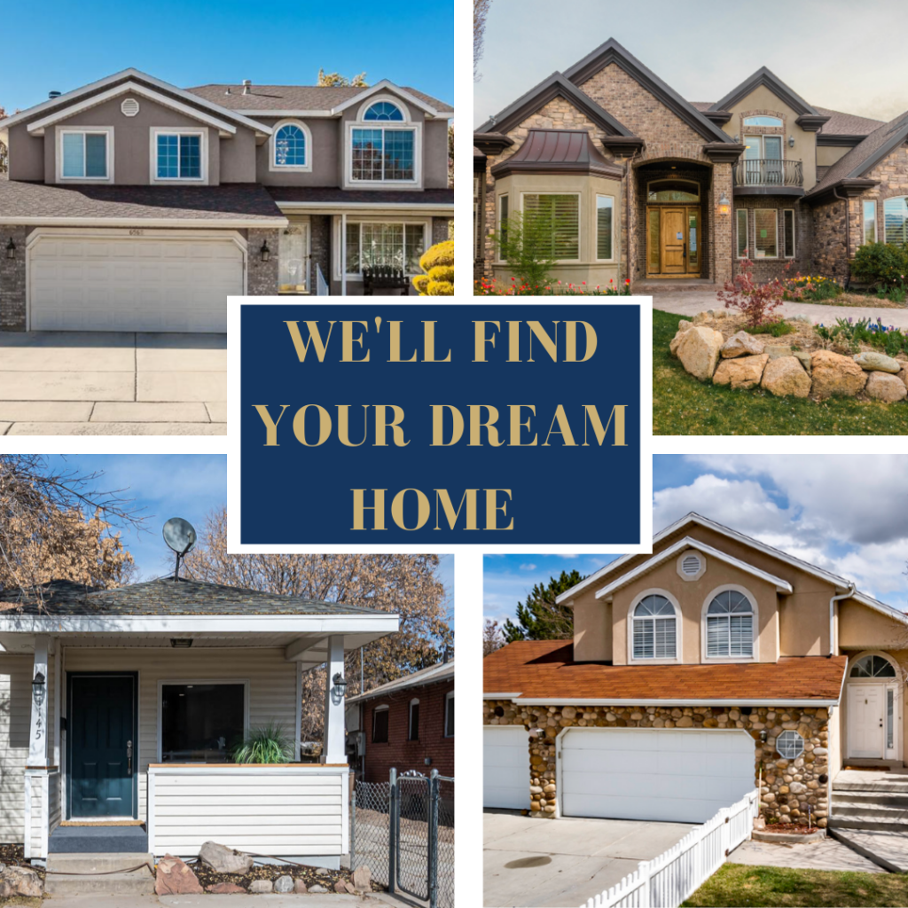 We'll Find your dream home